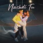 Nachdi Tu - Tanzeel Khan mp3 songs