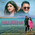 Nai Jeena - Palak Muchhal mp3 songs