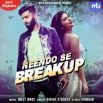 Neendo Se Breakup - Meet Bros mp3