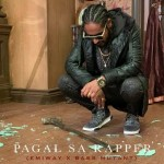 Pagal Sa Rapper - Emiway mp3 songs