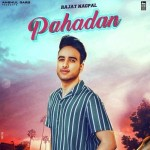 Pahadan - Rajat Nagpal mp3 songs