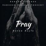 Pray - Karan Aujla mp3 songs mp3