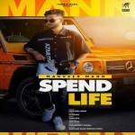 Spend Life - Manveer Mann mp3 songs