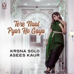 Tere Naal Pyar Ho Gaya - Asees Kaur mp3 songs mp3