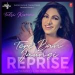 Teri Ban Jaungi Reprise - Tulsi Kumar mp3