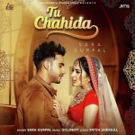 Tu Chahida - Sara Gurpal mp3 songs mp3