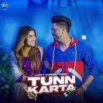 Tunn Karta - Lucky Sandhu Inder mp3 songs