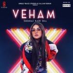 Veham - Shehnaz Kaur Gill mp3