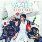 Yaarr Superstaar - Harrdy Sandhu mp3 songs mp3
