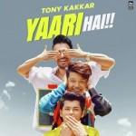 Yaari Hai - Tony Kakkar mp3 songs