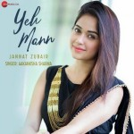 Yeh Mann - Aakanksha Sharma mp3 songs