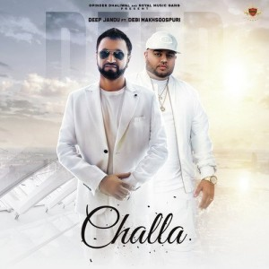 Challa - Deep Jandu And Debi mp3 songs Download pagalsong in