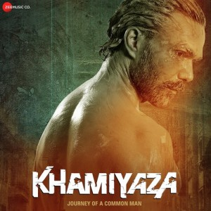 Khamiyaza - Journey Of A Common Man mp3 songs