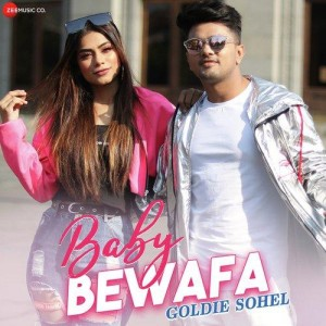 Baby Bewafa - Goldie Sohel mp3 songs