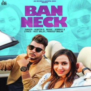 Ban Neck - Hunter D mp3 songs