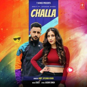 Challa - Amit And Afsana Khan mp3 songs