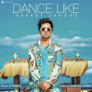 Dance Like - Harrdy Sandhu mp3 songs