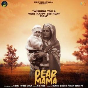 Dear Mama - Sidhu Moose Wala mp3 songs