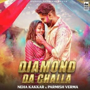 Diamond Da Challa - Neha Kakkar mp3 songs