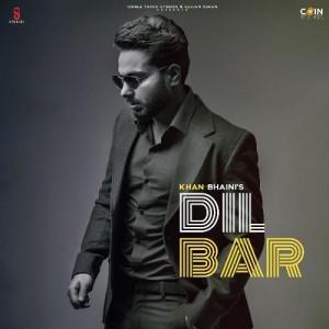 Dilbar - Khan Bhaini mp3 songs