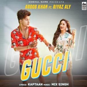 Gucci - Aroob Khan mp3 songs