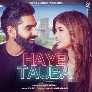Haye Tauba - Shipra Goyal mp3 songs