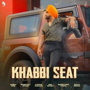 Khabbi Seat - Ammy Virk