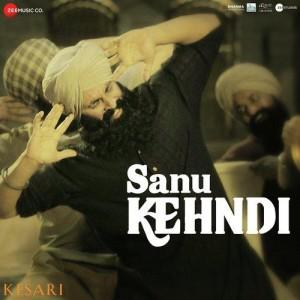 Sanu Kehndi - Kesari mp3 songs Download pagalsong in