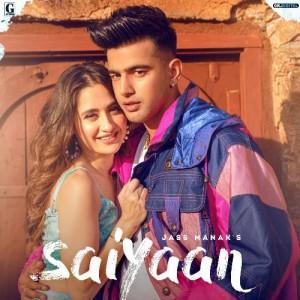 Saiyaan - Jass Manak