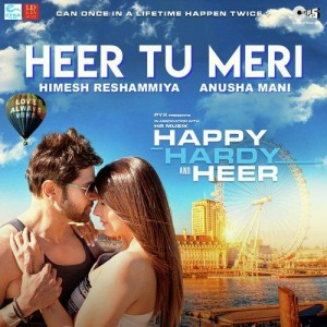 Heer Tu Meri - Happy Hardy And Heer mp3 songs Download