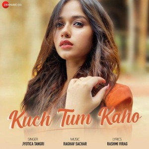 Kuch Tum Kaho - Jyotica Tangri