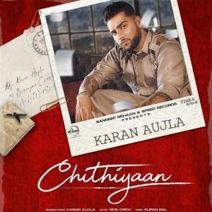 Chithiyaan - Karan Aujla