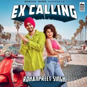 Ex Calling - Rohanpreet Singh