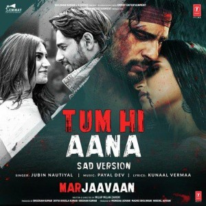 Tum Hi Aana Sad Version Marjaavaan Mp3 Songs Download Pagalsong In