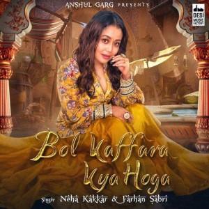 Bol Kaffara Kya Hoga - Neha Kakkar