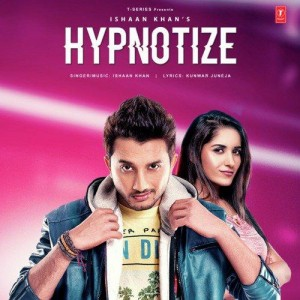 Hypnotize - Ishaan Khan