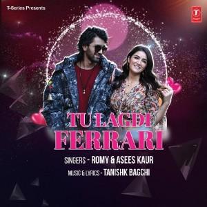 Tu Lagdi Ferrari - Romy And Asees Kaur