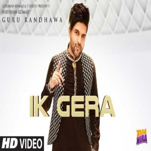 Ik Gera - Guru Randhawa mp3 songs