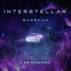 Interstellar - Badshah mp3 songs