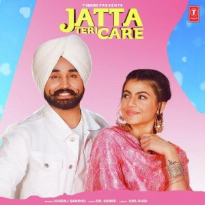 Jatta Teri Care - Dr. Shree And Jugraj Sandhu mp3 songs