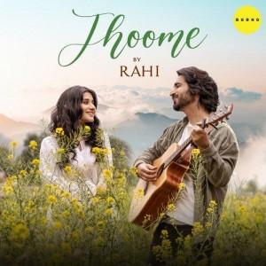 Jhoome - Rahi mp3 songs
