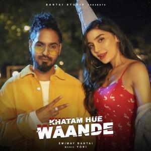 Khatam Hue Waande - Emiway Bantai mp3 songs