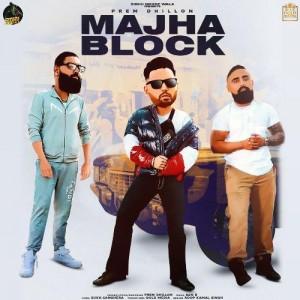 Majha Block - Prem Dhillon mp3 songs