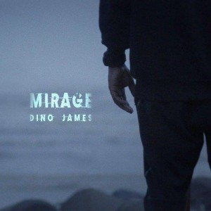 Mirage - Dino James mp3 songs