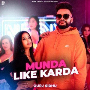 Munda Like Karda - Gurj Sidhu mp3 songs