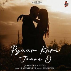 Pyaar Kari Jaane O - Jassie Gill mp3 songs