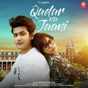 Qadar Na Jaani - Sonu Kakkar mp3 songs