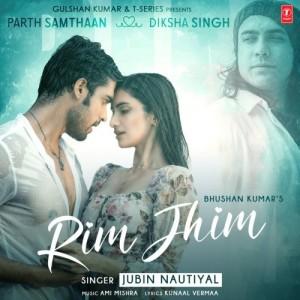 Rim Jhim - Jubin Nautiyal mp3 songs