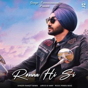 Ronna Hi Si - Ranjit Bawa mp3 songs