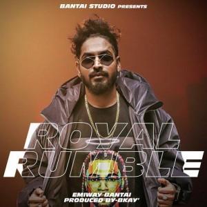 Royal Rumble - Emiway Bantai mp3 songs
